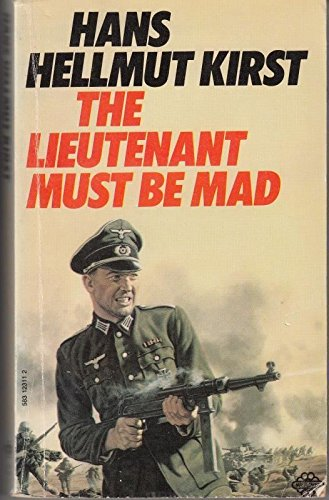 Lieutenant Must be Mad By Hans Hellmut Kirst