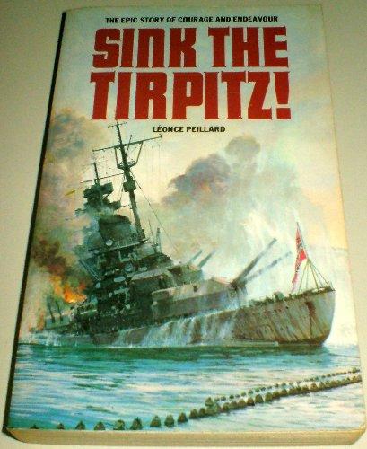 """Sink the """"Tirpitz"""" By Leonce Peillard"""