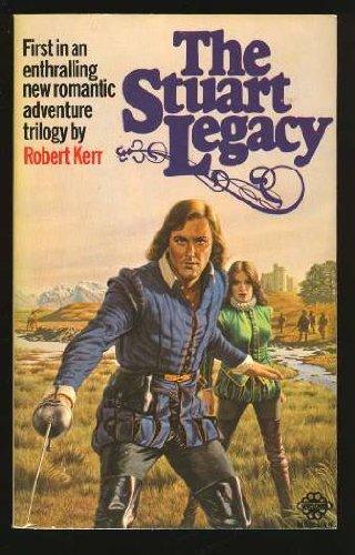 Stuart Legacy By Robert Kerr