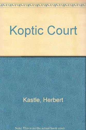 Koptic Court By Herbert Kastle