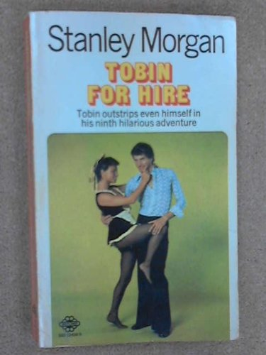 Tobin for Hire by Stanley Morgan