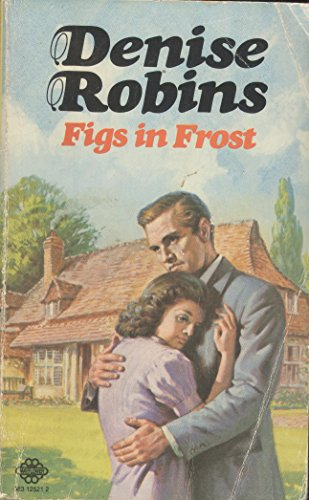 Figs in Frost By Denise Robins