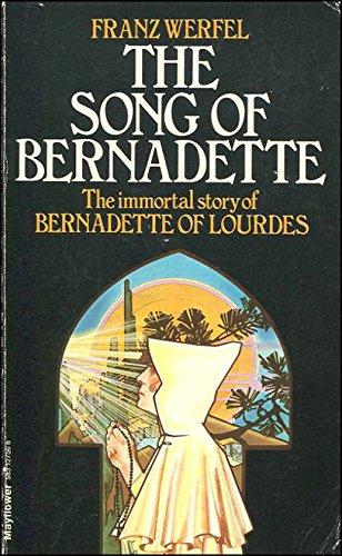 Song of Bernadette By Franz Werfel