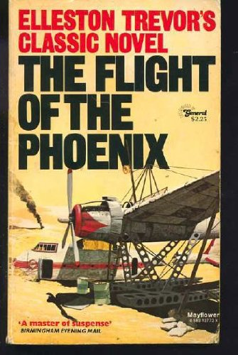 Flight of the Phoenix By Elleston Trevor