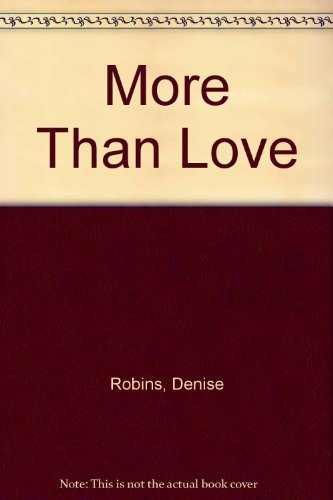 More Than Love By Denise Robins