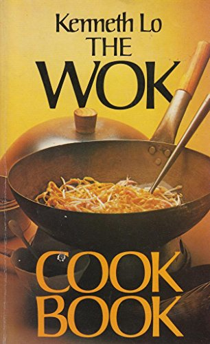 The Wok Cook Book By Kenneth Lo