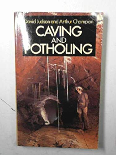 Caving and Potholing By David Judson