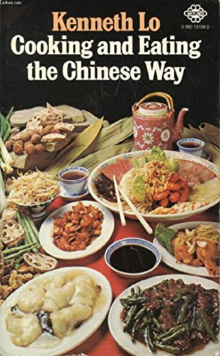 Cooking and Eating the Chinese Way By Kenneth Lo