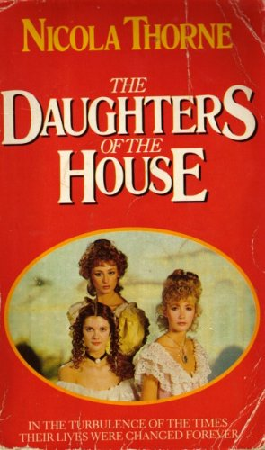 The Daughters of the House By Nicola Thorne