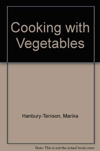 Cooking with Vegetables By Marika Hanbury-Tenison