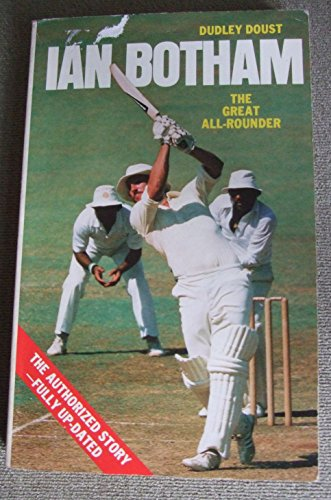 Ian Botham, the Great All Rounder By Dudley Doust