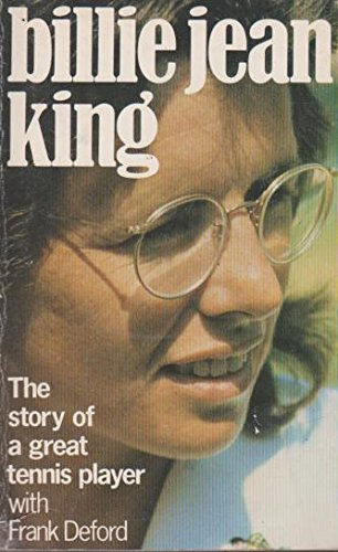The autobiography of Billie Jean King By Billie Jean King