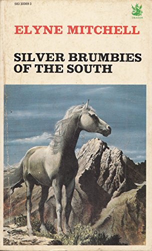 Silver Brumbies of the South By Elyne Mitchell