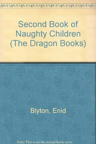 A Second Book of Naughty Children By Enid Blyton