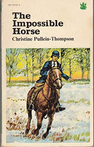 Impossible Horse By Christine Pullein-Thompson