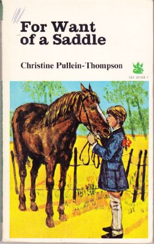 For Want of a Saddle By Christine Pullein-Thompson
