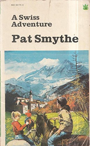 Swiss Adventure By Pat Smythe