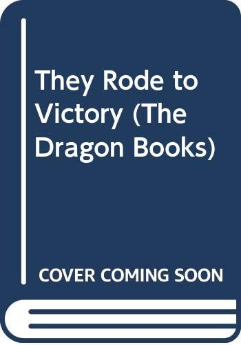 They Rode to Victory By Christine Pullein-Thompson