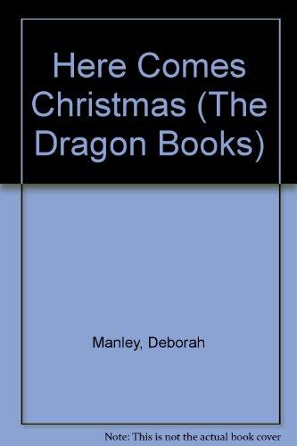 Here Comes Christmas By Deborah Manley