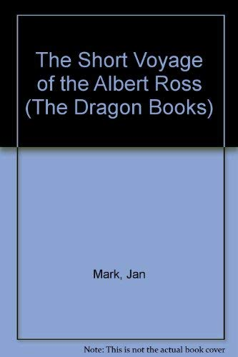 "The Short Voyage of the ""Albert Ross"" By Jan Mark"