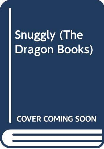 Snuggly (The Dragon Books) by Jim Slater