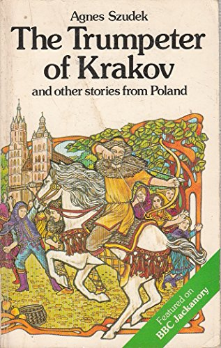 The Trumpeter of Krakov and Other Stories from Poland By Agnes S.P. Szudek
