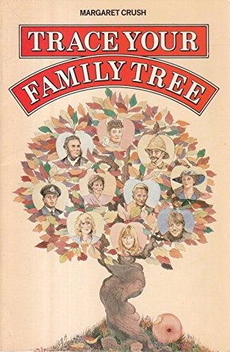 Trace Your Family Tree By Margaret Crush