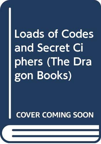 Loads of Codes and Secret Ciphers By Paul Janeczko