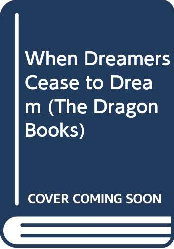 When Dreamers Cease to Dream By Barbara Bartholomew
