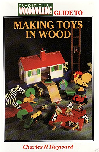 Making Wooden Toys By Charles H Hayward