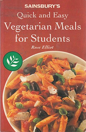 SAINSBURY 'S QUICK AND EASY VEGETARIAN MEALS FOR STUDENTS By Roz Denny