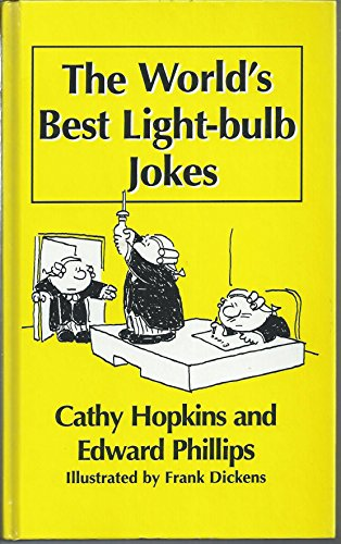 THE WORLD 'S BEST LIGHT-BULB JOKES By Cathy Hopkins and Edward Phillips