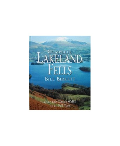 The Complete Lakeland Fells By Bill Birkett