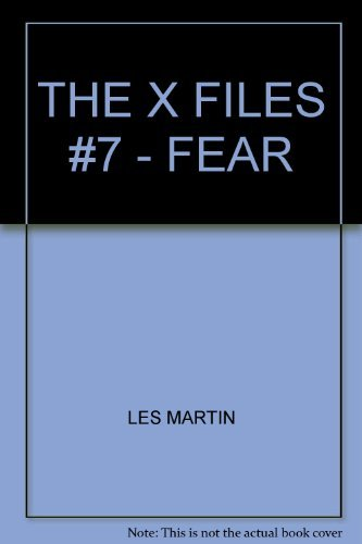 THE X FILES #7 - FEAR By Les Martin