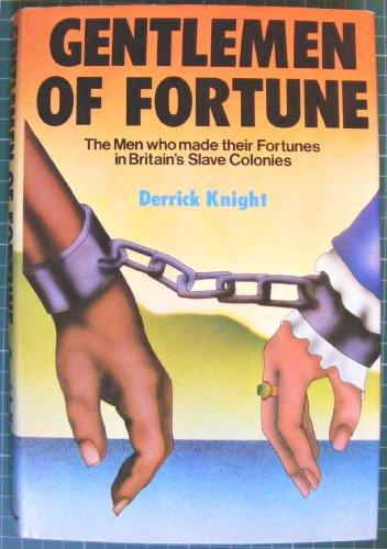 Gentlemen of Fortune By Derrick Knight