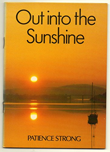 Out into the Sunshine By Patience Strong