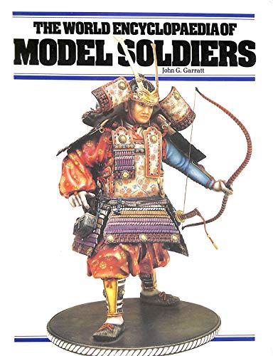 The World Encyclopaedia of Model Soldiers By Edited by John G. Garratt