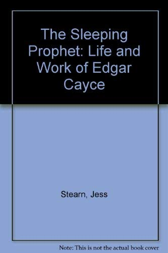 The Sleeping Prophet: Life and Work of Edgar Cayce by Stearn, Jess Hardback The