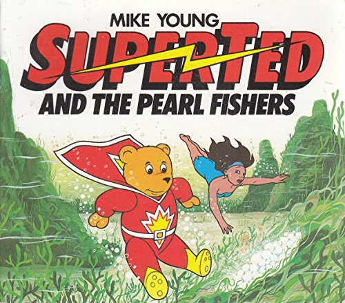 SuperTed and the Pearl Fishers By Mike Young
