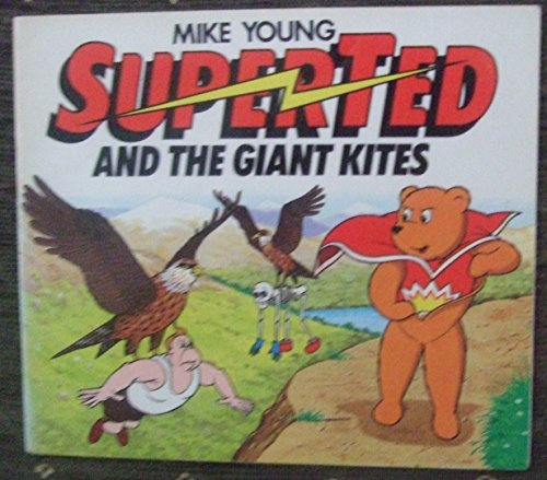 SuperTed and the Giant Kites By Mike Young