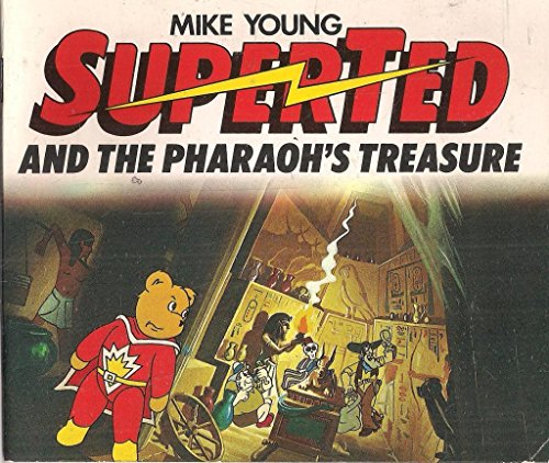 SuperTed and the Pharaoh's Treasure By Mike Young
