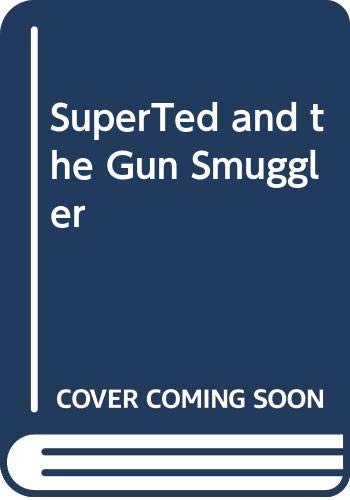 SuperTed and the Gun Smuggler By Mike Young