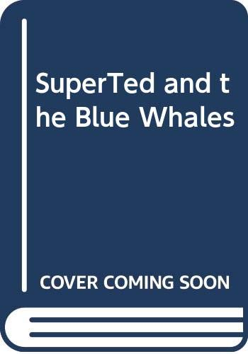 SuperTed and the Blue Whales By Mike Young