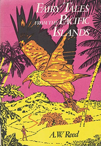 Fairy Tales from the Pacific Islands By A. W. Reed