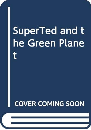 SuperTed and the Green Planet By Mike Young