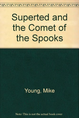 Superted and the Comet of the Spooks By Mike Young