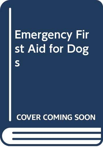 Emergency First Aid for Dogs By Rubin Sheldon