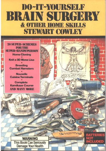 Do-it-yourself Brain Surgery By Stewart Cowley