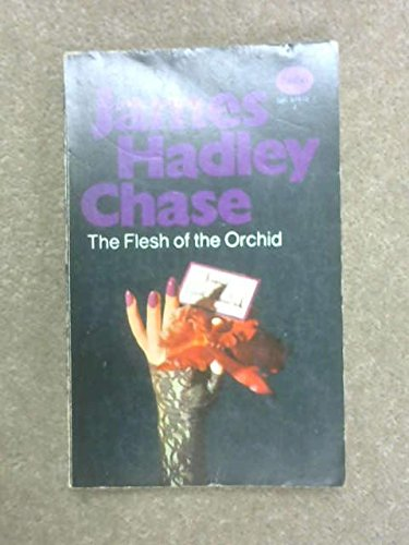 Flesh of the Orchid By James Hadley Chase