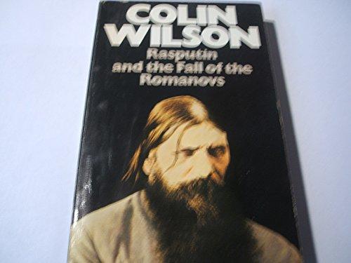 Rasputin and the Fall of the Romanovs By Colin Wilson